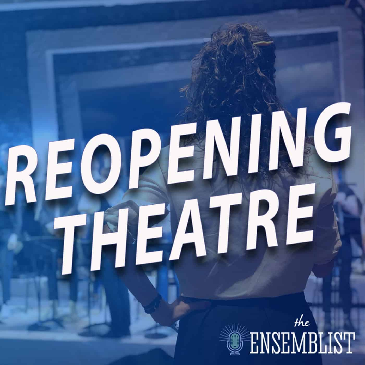 #509 - Reopening Theater (Company - feat. Gina Rattan)
