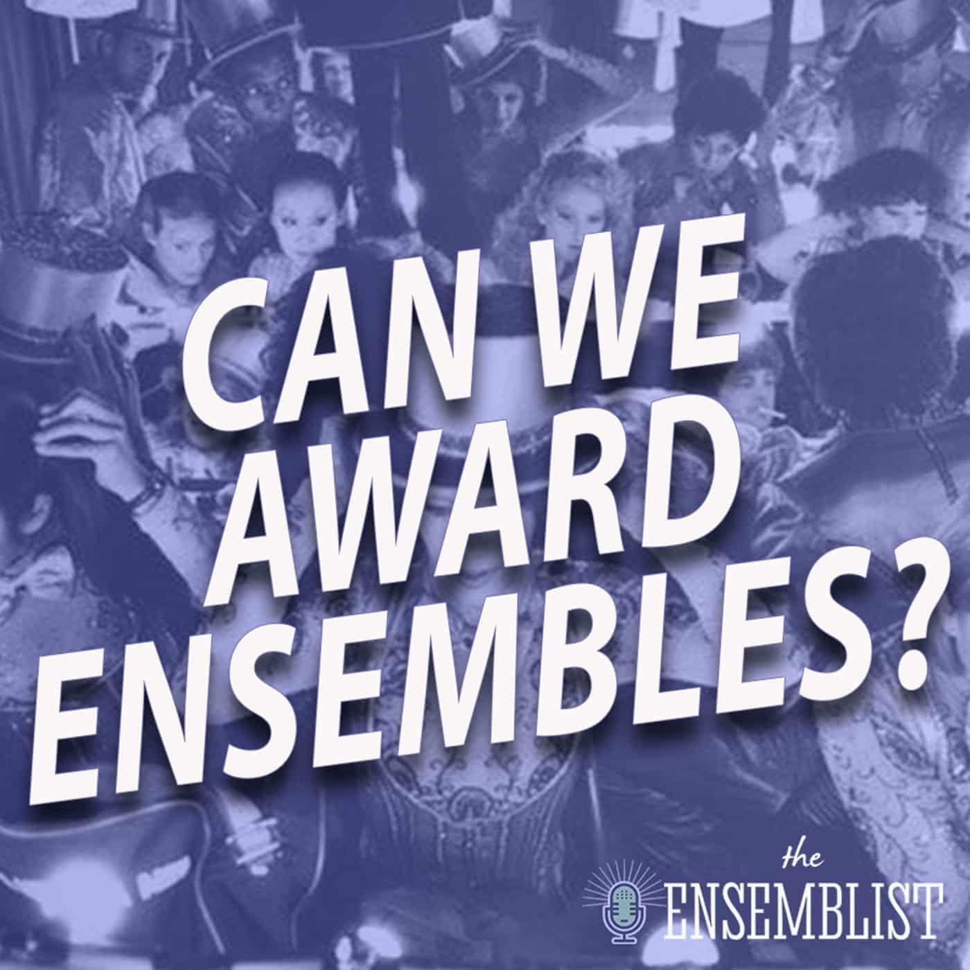 #516 - Can We Award Ensembles? (Coda)
