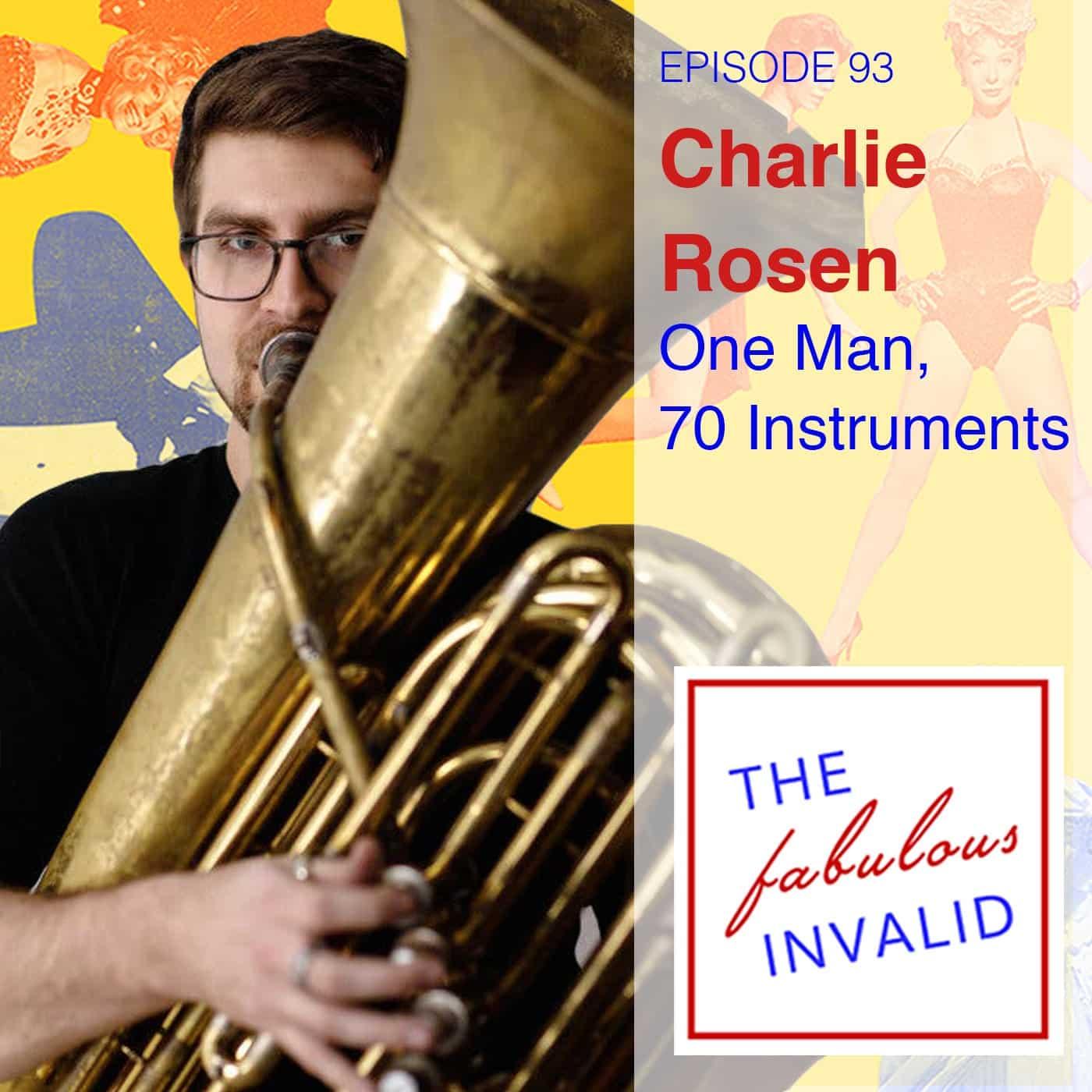 Episode 93: Charlie Rosen: One Man, 70 Instruments