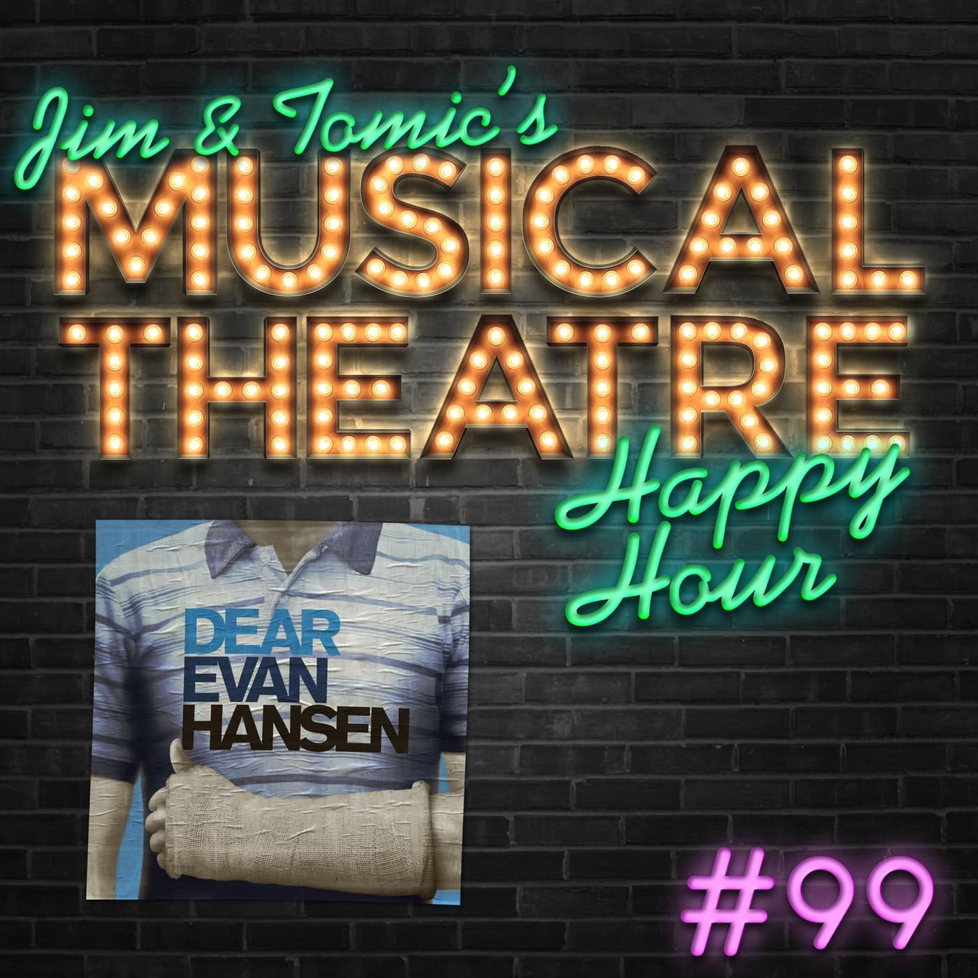 Happy Hour #99 - This is Gonna be a Good Podcast, and Here's Why - 'Dear Evan Hansen'