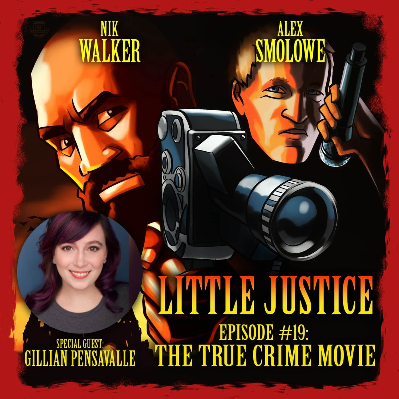 #19 - The True Crime Movie, Pt. 1 with Gillian Pensavalle