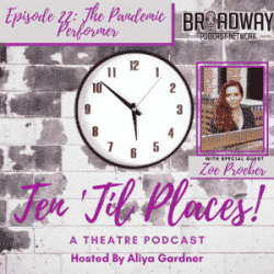 Episode 22: The Pandemic Performer with Special Guest Zoe Proeber