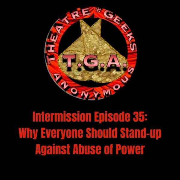 Intermission 35: Why Everyone Should Stand-up Against Abuse of Power