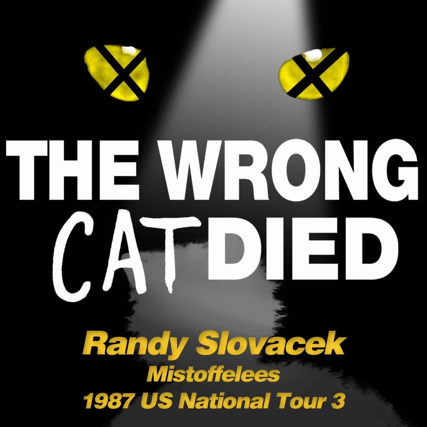 Ep44 - Randy Slovacek, Mistoffelees on 1987 US National Tour 3