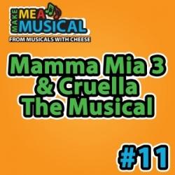 Mamma Mia 3/Cruella - Make me a Musical #11