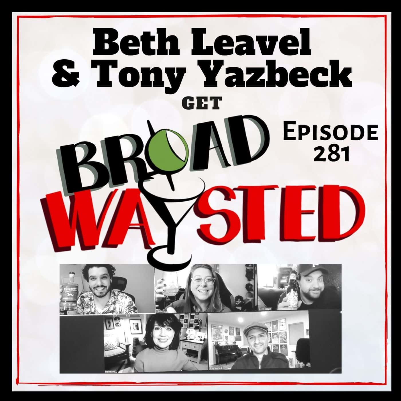 Episode 281: Beth Leavel and Tony Yazbeck get Broadwaysted!