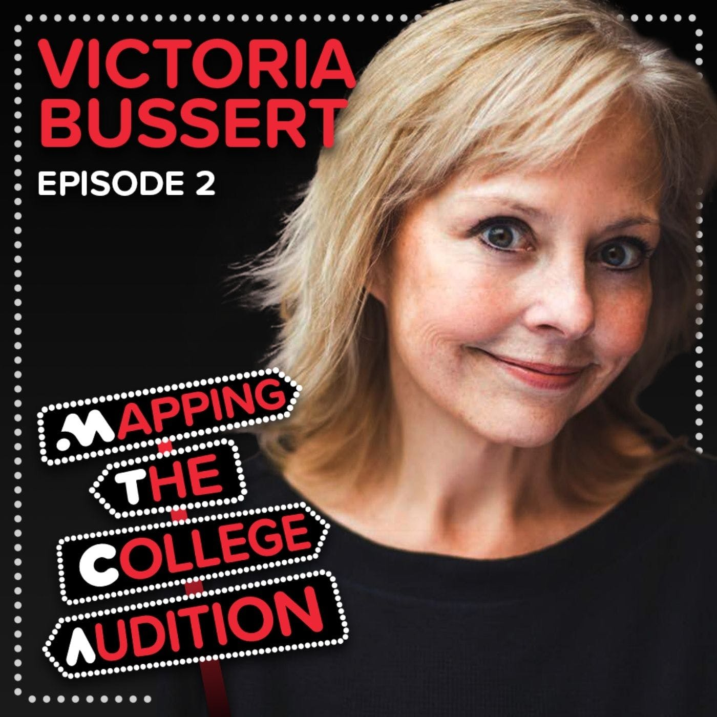 Ep. 2 (College Deep Dive): Victoria Bussert from Baldwin Wallace University on The Trouble with Prescreens, Small Town Vibes, Artistic Environments & Practicing Resilience