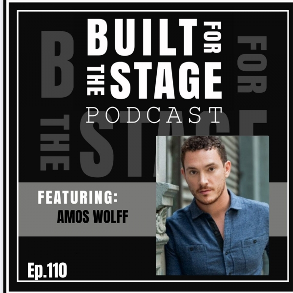 #110 - Amos Wolff - FOLLIES, CHICAGO, GIGI / Equity Therapy Therapist