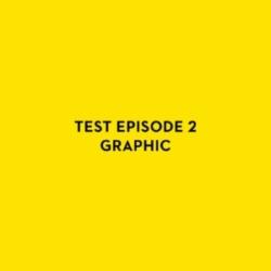 Test Episode 2