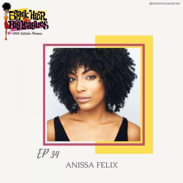 EP 34-Summer on Broadway's ANISSA FELIX