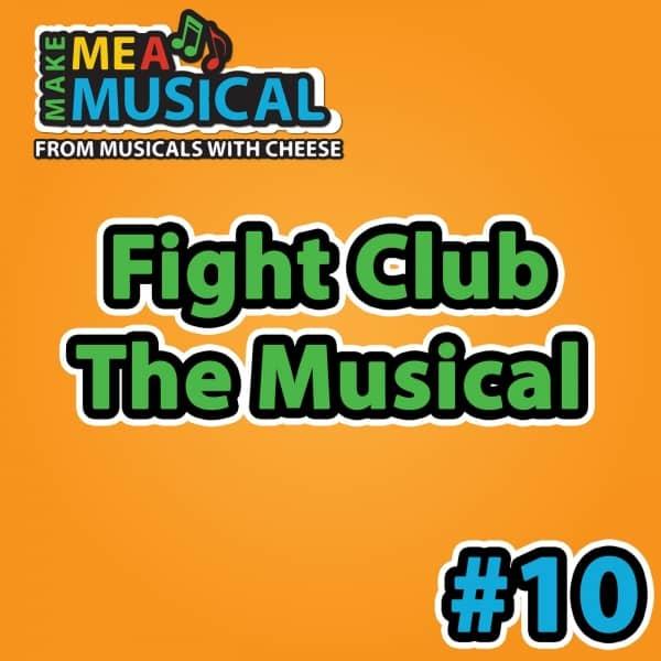 Fight Club the Musical - Make me a Musical #10