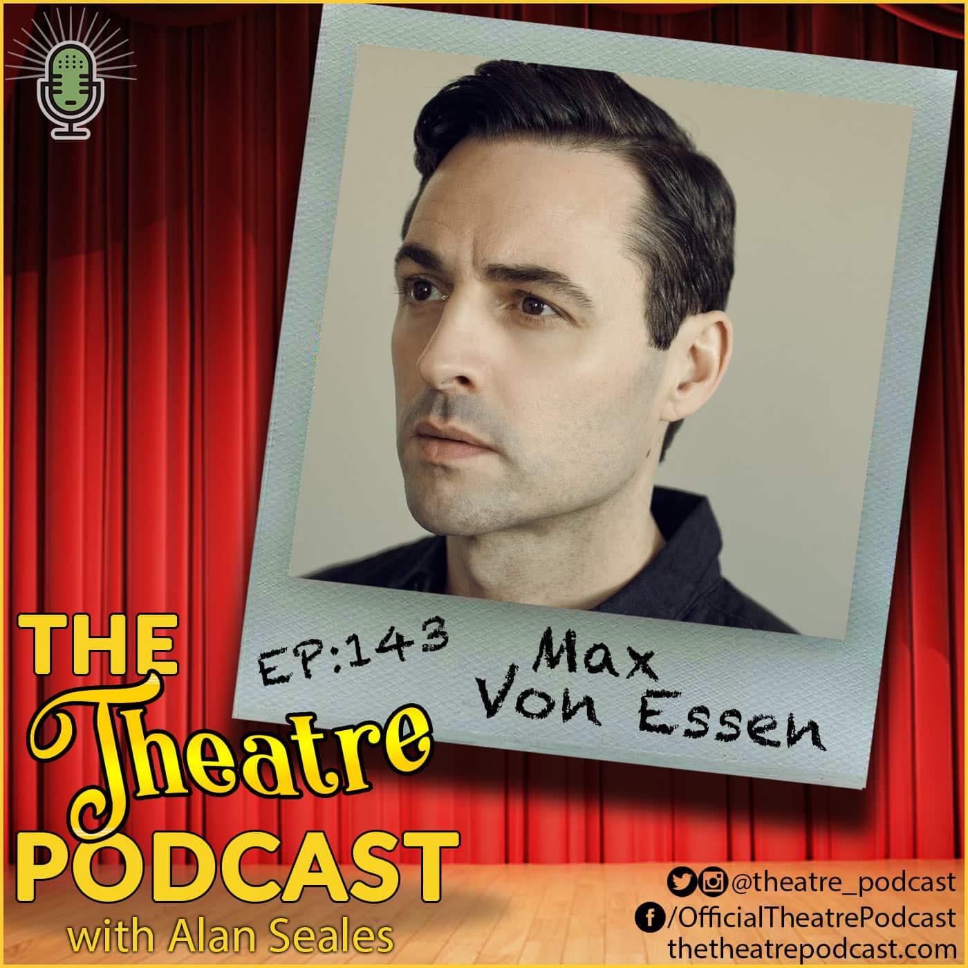 Ep143 - Max von Essen: Anastasia, Evita, An American In Paris