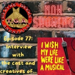 Episode 77: I Wish My Life Were Like A Musical - Cast & Creative