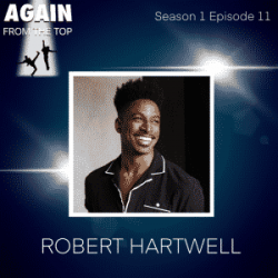 S1/Ep11: WITH A STEP SNAP AND A HIGH PASSÉ, IT'S ROBERT HARTWELL!