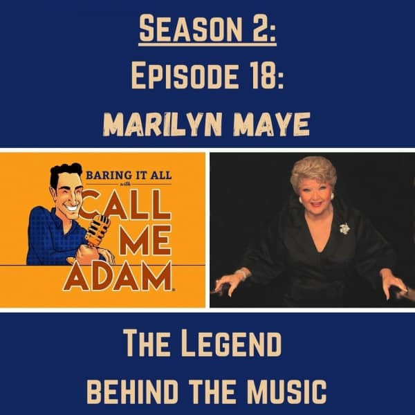 Season 2: Episode 18: Marilyn Maye: Icon, Singer, Survivor, Queen of Cabaret, Grammy Nominee, Broadway, Feinstein's/54 Below