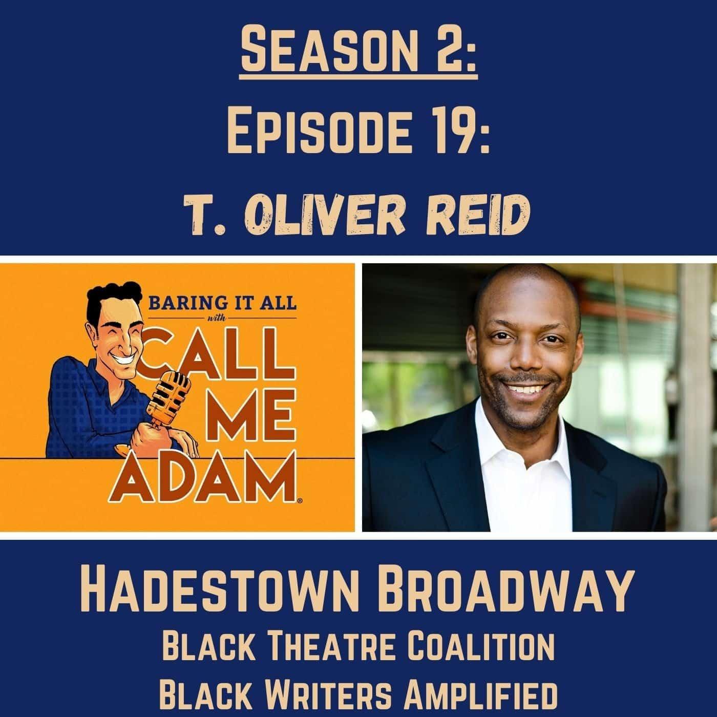 Season 2: Episode 19: T. Oliver Reid: Hadestown, Broadway, Black Theatre Coalition, Black Voices Amplified, Actor, Broadway Re-Opening