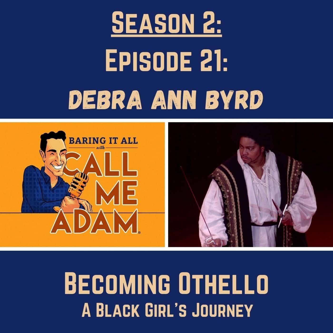 Season 2: Episode 21: Debra Ann Byrd: Becoming Othello: A Black Girl's Journey, Actress, Writer, Mother