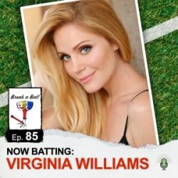#85 - Now Batting: Virginia Williams