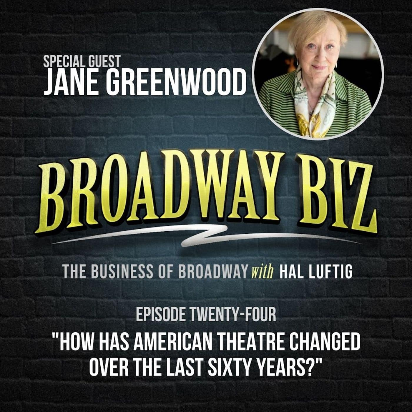 #24 - How Has American Theatre Changed Over the Last Sixty Years? with Jane Greenwood