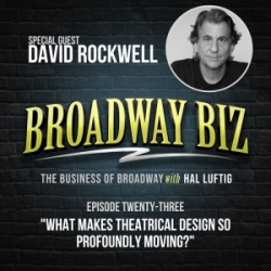 #23 - What Makes Theatrical Design So Profoundly Moving? with David Rockwell