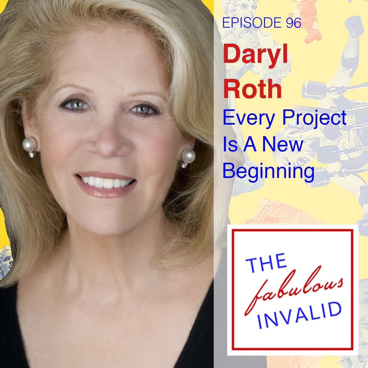 Episode 96: Daryl Roth: Every Project is a New Beginning