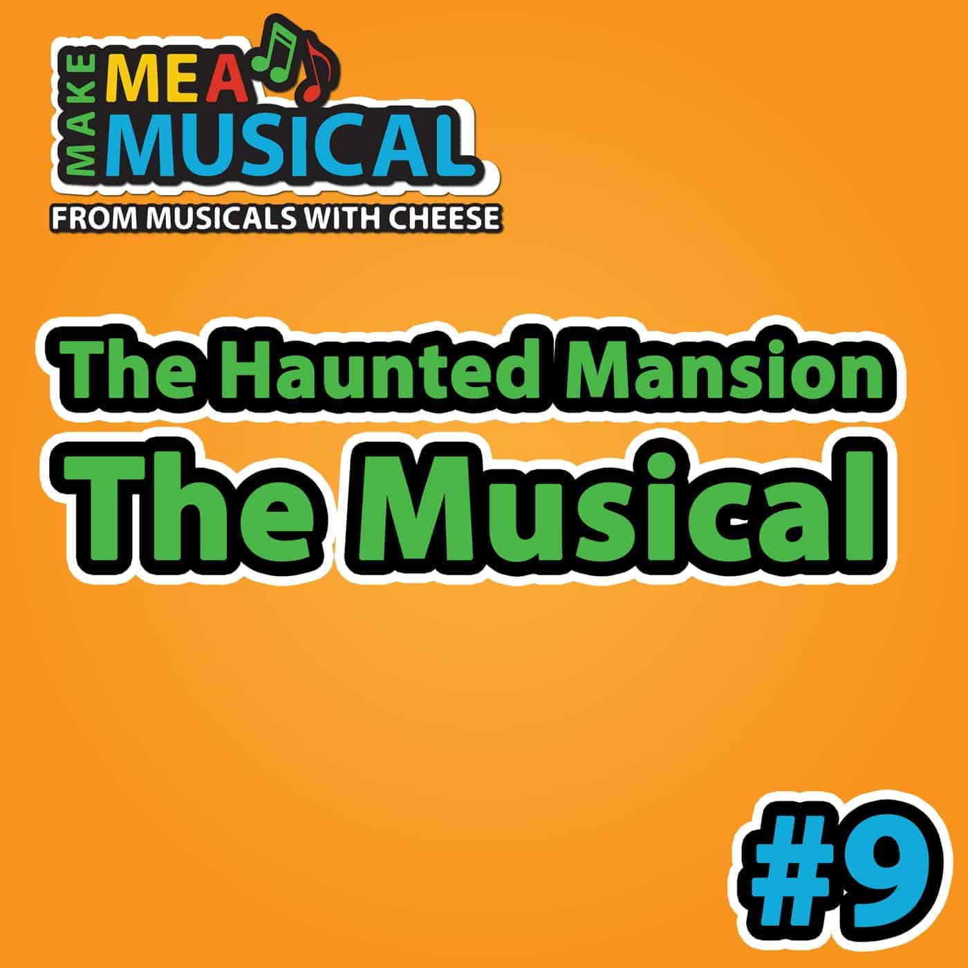 The Haunted Mansion the Musical - Make me a Musical #9