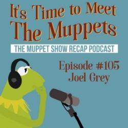 #105: Joel Grey I The Muppet Show