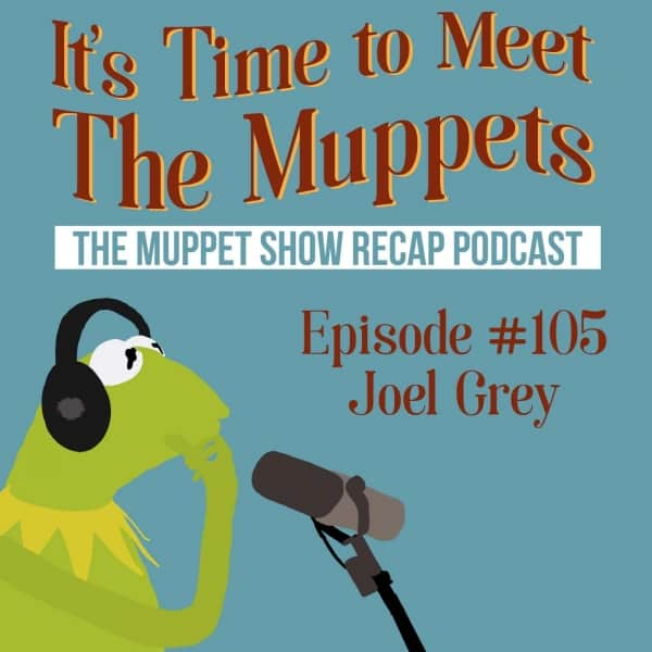 #105: Joel Grey I The Muppet Show