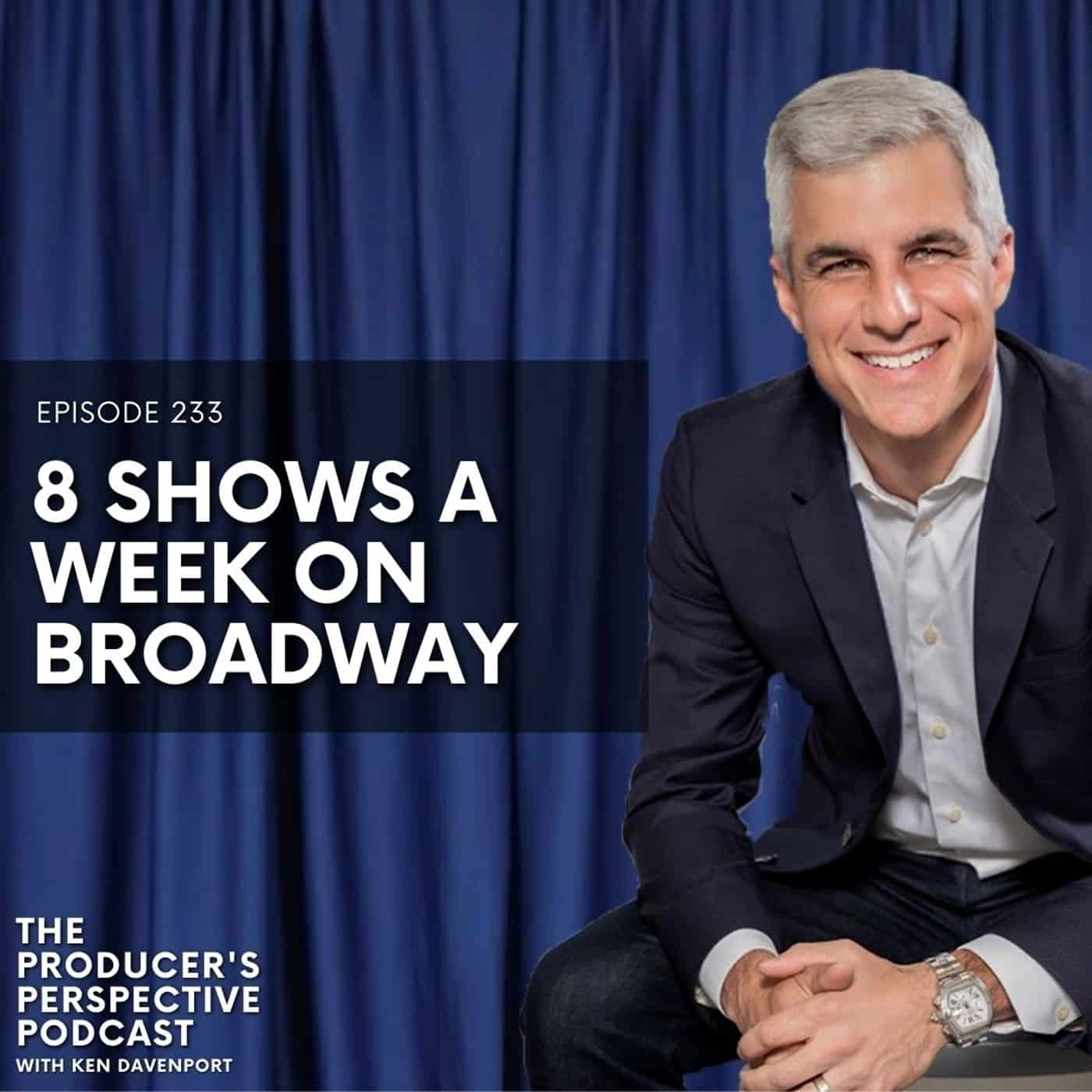 233 - Eight Shows a Week on Broadway