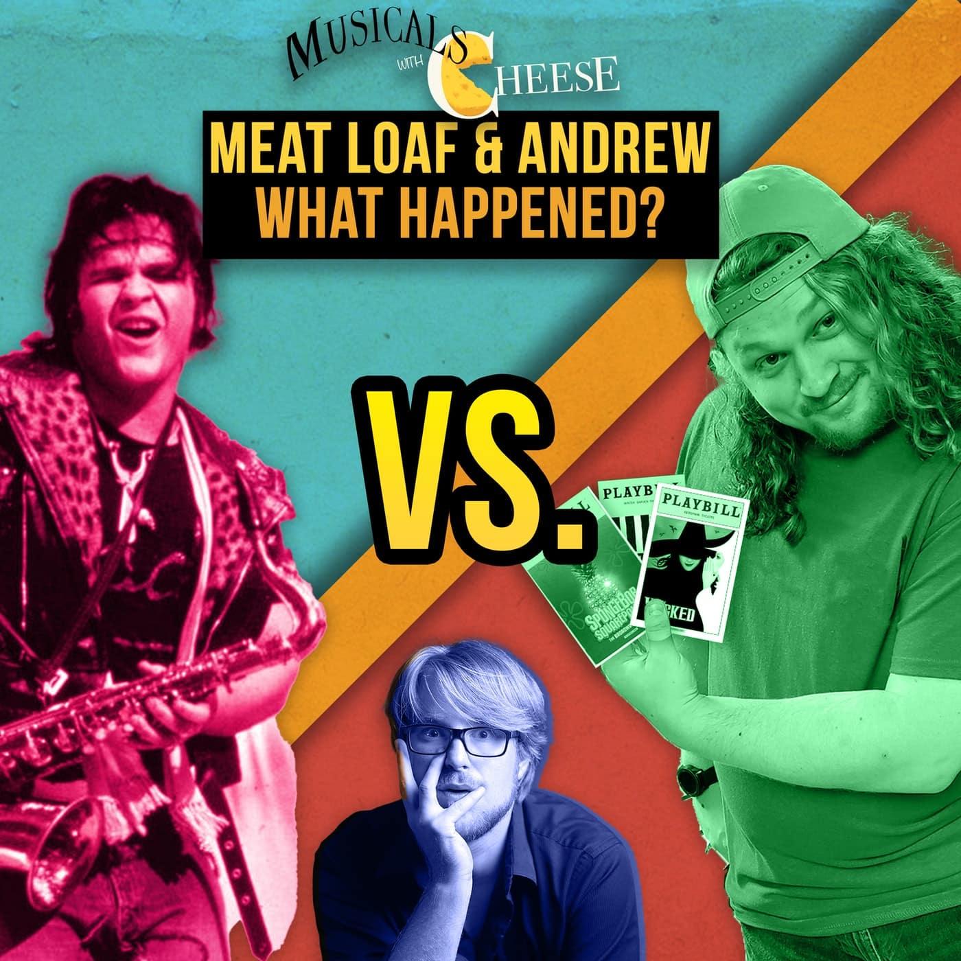 BONUS - Andrew & Meat Loaf- What Happened?
