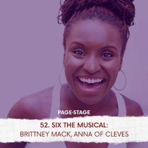 """52 - SIX The Musical: Brittney Mack, """"Anna of Cleves"""""""