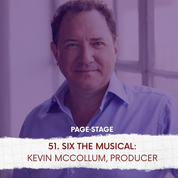 51 - SIX The Musical: Kevin McCollum, Producer