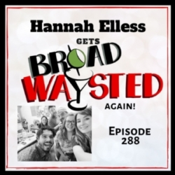 Episode 288: Hannah Elless gets Broadwaysted, Again!
