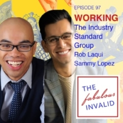 Episode 97: Working: The Industry Standard Group: Rob Laqui and Sammy Lopez