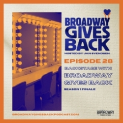 Season 1 Finale - Backstage with Broadway Gives Back