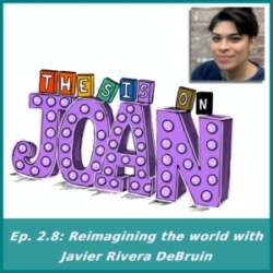#2.8 Reimagining the world with Javier Rivera DeBruin