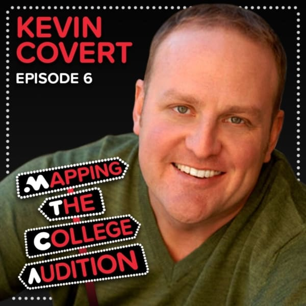 Ep. 6 (CDD): Kevin Covert from Shenandoah University on Growing Where You Are Planted, School sizes, Loving Your Audition Material & Adjusting Curriculum with the Changing Industry
