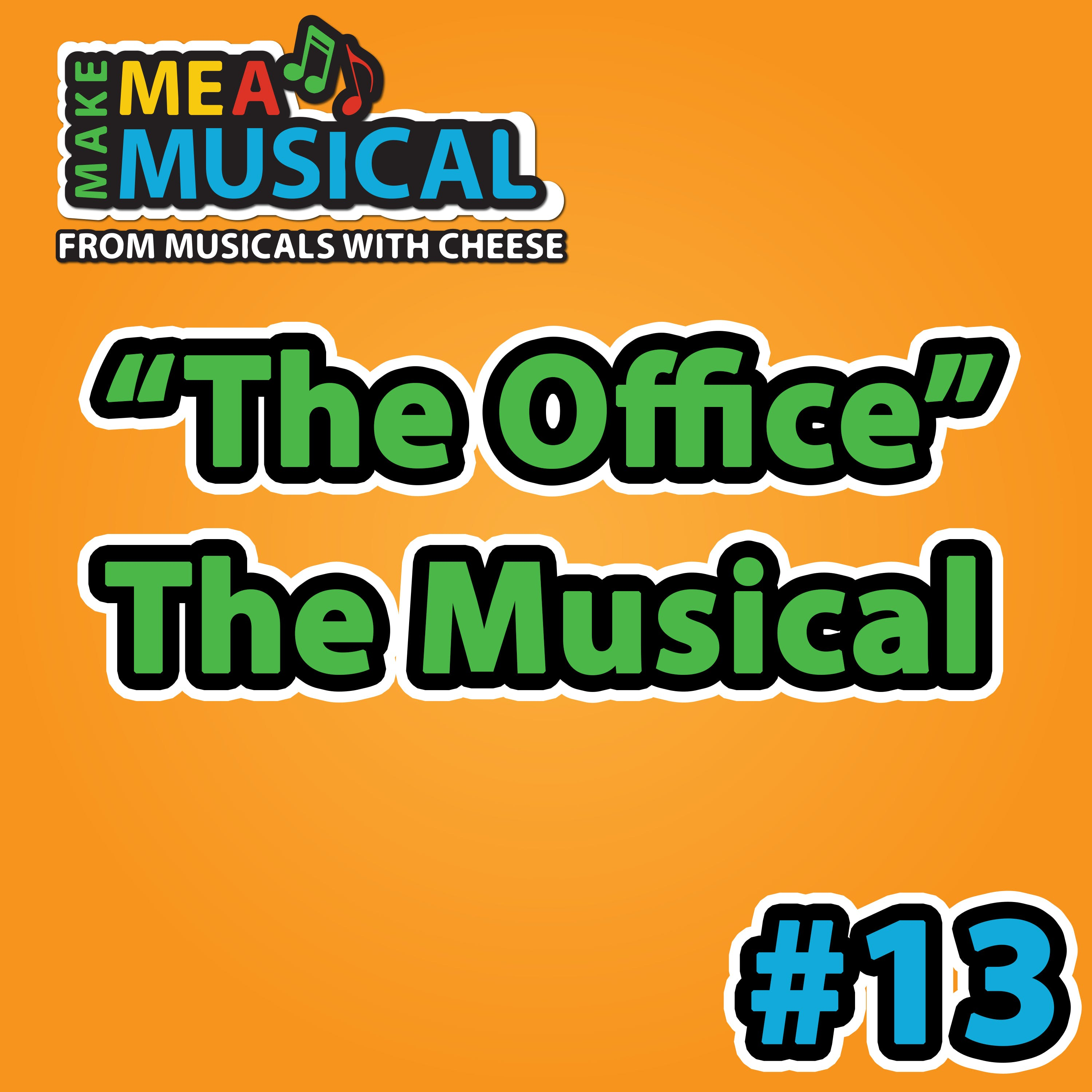 """""""The Office"""" the Musical -  Make me a Musical #13"""
