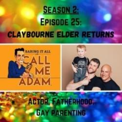 Season 2: Episode 25: Claybourne Elder Returns: Fatherhood, Gay Parenting, HGTV Dreams