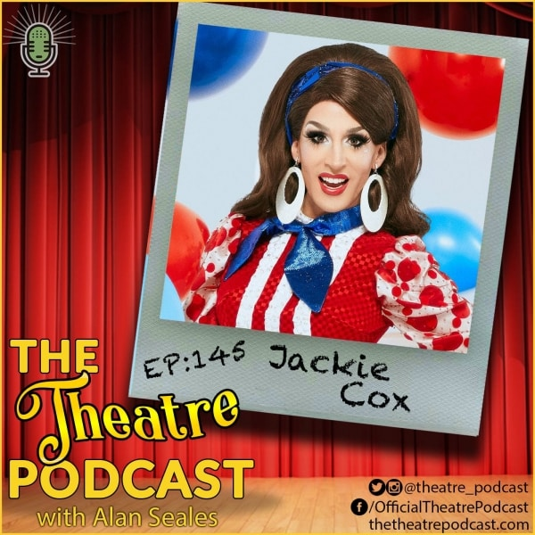 Ep145 - Jackie Cox: Drag Queen, Super Nerd, and Lover of all things Broadway