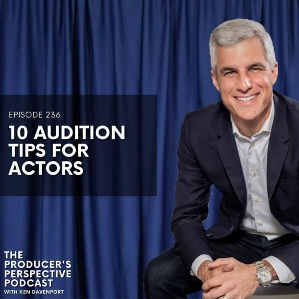 236 - 10 Audition Tips For Actors
