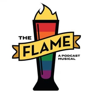 The Flame - A Podcast Musical