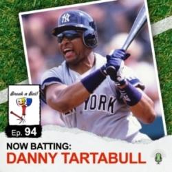 #94 - Now Batting: Danny Tartabull