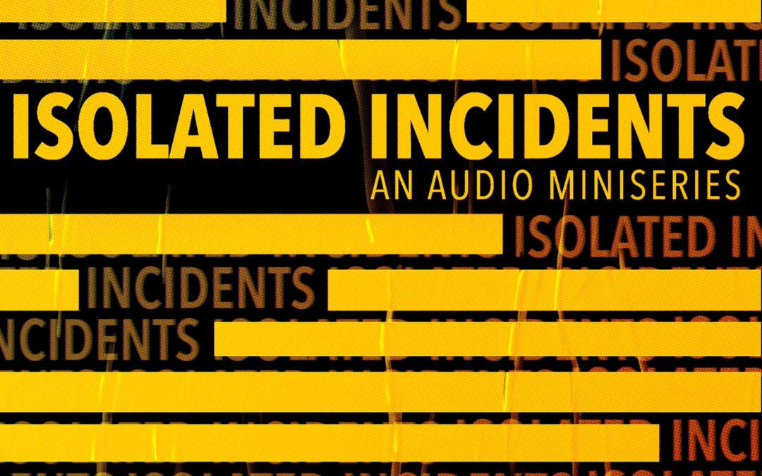 Isolated Incidents
