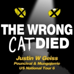 Ep54 - Justin W Geiss, Pouncival & Mungojerrie on National Tour 6