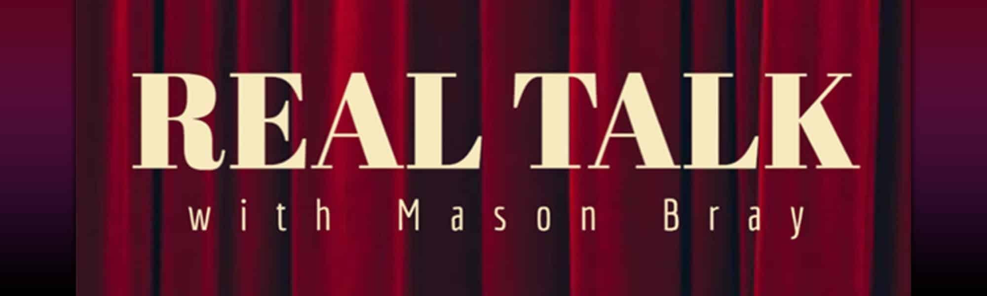 Real Talk With Mason Bray - banner
