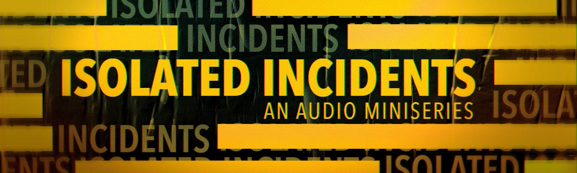 Isolated Incidents Banner