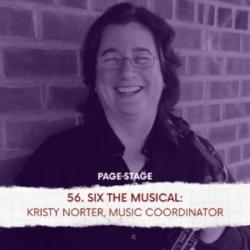 56 - SIX The Musical: Kristy Norter, Music Coordinator