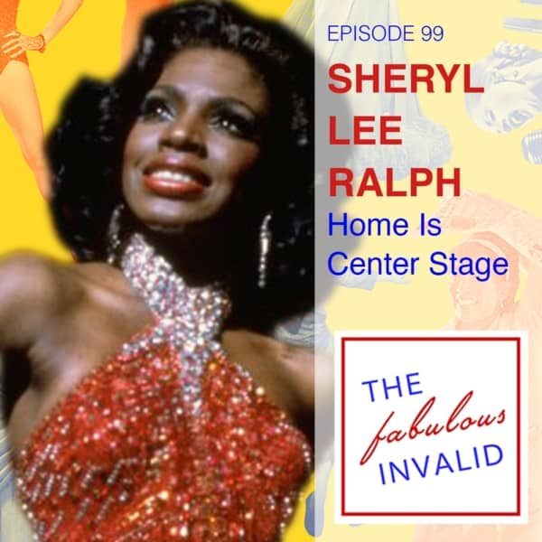 Episode 99: Sheryl Lee Ralph: Home Is Center Stage