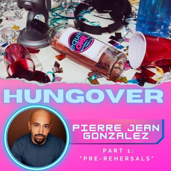 HUNGOVER: Pierre Jean Gonzalez (Hamilton) - Part 1